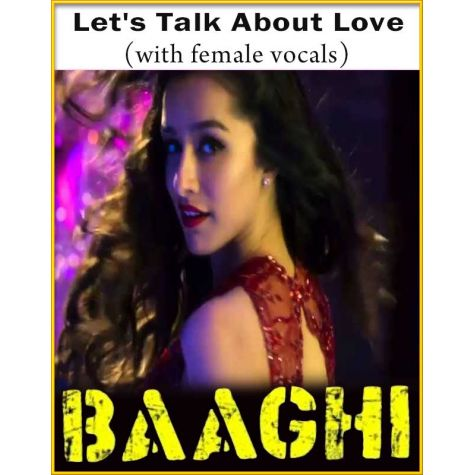 Let's Talk About Love (With Female Vocals) - Baaghi