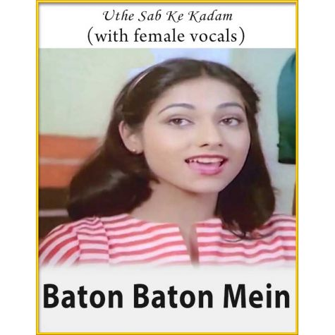 Uthe Sab Ke Kadam (With Female Vocals) - Baton Baton Mein