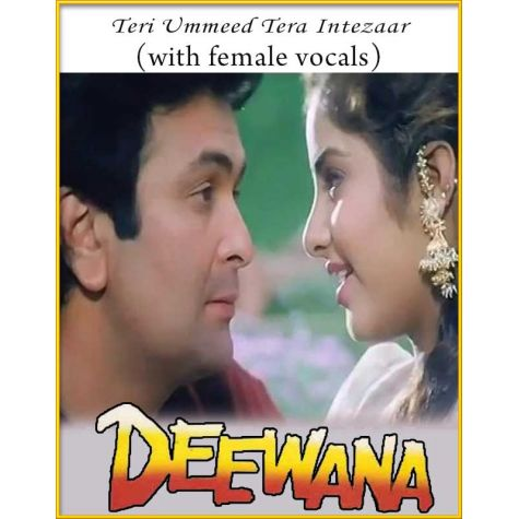 Teri Ummeed Tera Intezaar (With Female Vocals) - Deewana