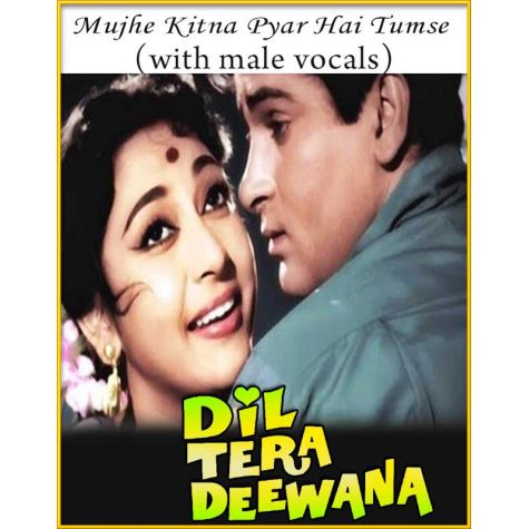 Mujhe Kitna Pyar (With Male Vocals) - Dil Tera Deewana
