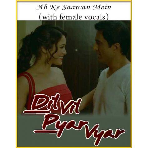 Ab Ke Saawan (With Female Vocals) - Dil Vil Pyar Vyar