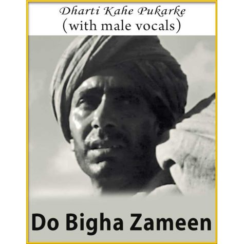 Dharti Kahe Pukarke (With Male Vocals) - Do Bigha Zameen