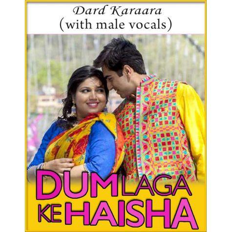 Dard Karaara (With Male Vocals) - Dum Laga Ke Haisha