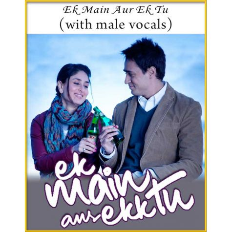 Ek Main Aur Ek Tu (With Male Vocals) - Ek Main Aur Ek Tu