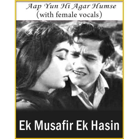 Aap Yun Hi Agar (With Female Vocals) - Ek Musafir Ek Hasin