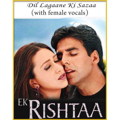Dil Lagaane Ki Sazaa (With Female Vocals) - Ek Rishta