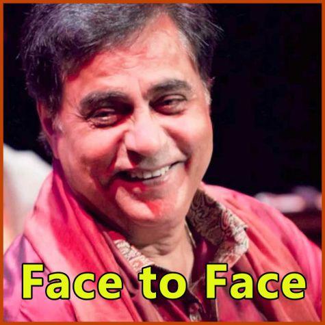 Zindagi Aye Zindagi - Face to Face