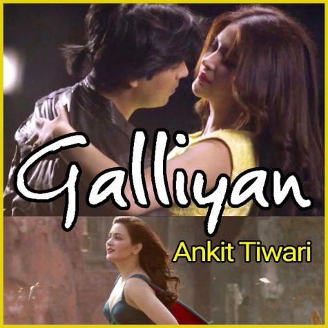 Galliyan Reprise Version - Galliyan-Ankit Tiwari