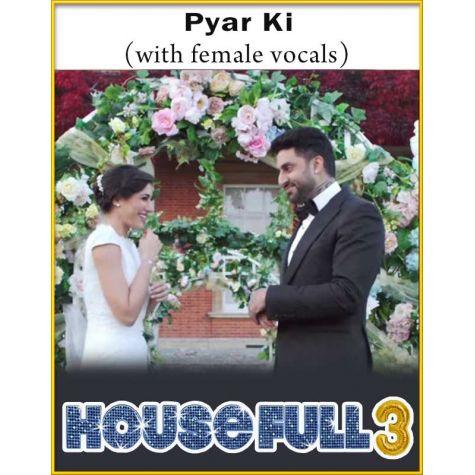 Pyar Ki (With Female Vocals) - Housefull 3