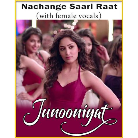 Nachange Saari Raat (With Female Vocals) - Junooniyat