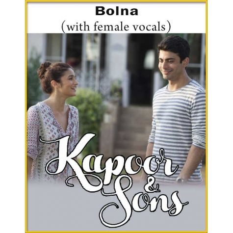 Bolna (With Female Vocals) - Kapoor And Sons