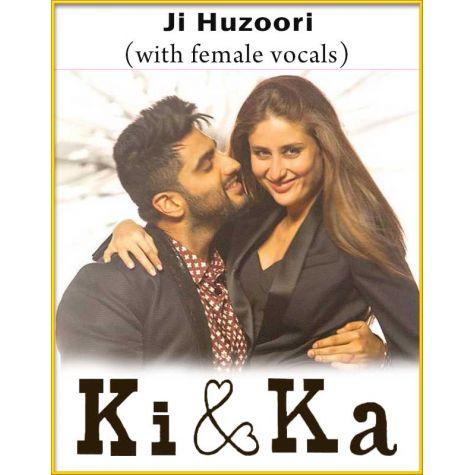Ji Huzoori (With Female Vocals) - Ki And Ka (MP3 And Video Karaoke Format)