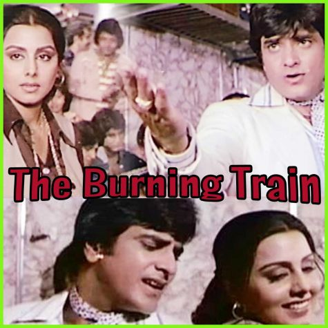 Kisi Ke Waade Pe - The Burning Train