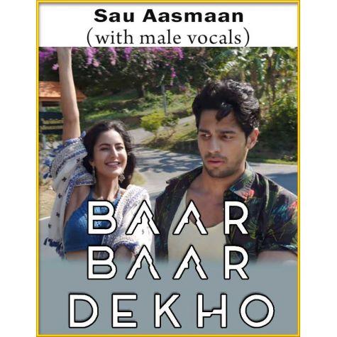 Sau Aasmaan (With Male Vocals) - Baar Baar Dekho