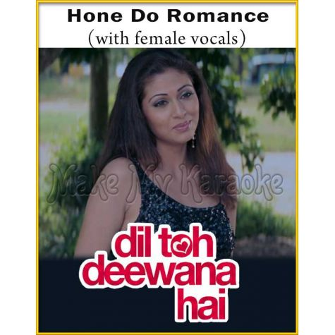 Hone Do Romance (With Female Vocals) - Dil Toh Deewana Hai