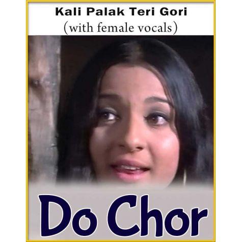 Kali Palak Teri Gori (With Female Vocals) - Do Chor