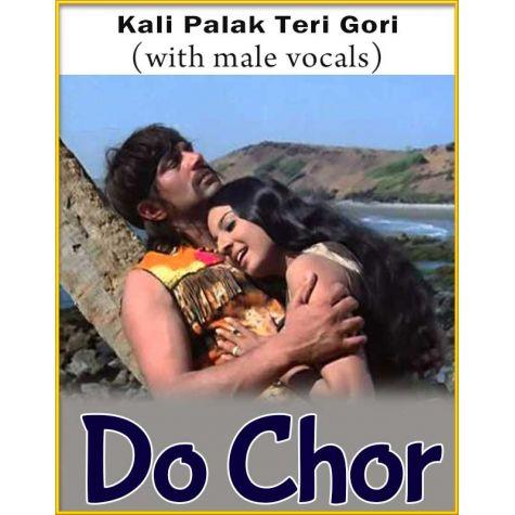 Kali Palak Teri Gori (With Male Vocals) - Do Chor