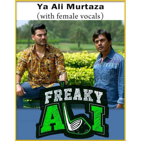 Ya Ali Murtaza (With Female Vocals) - Freaky Ali