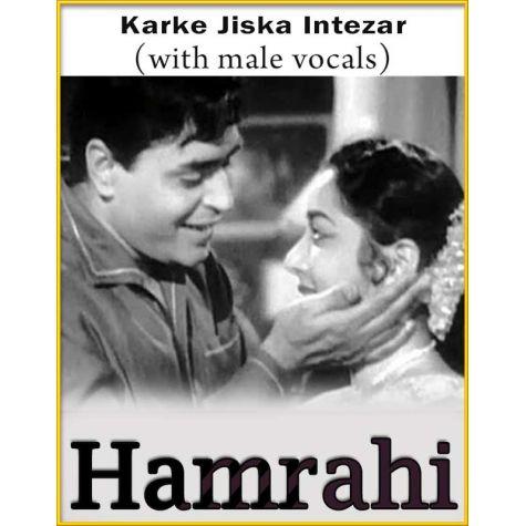 Karke Jiska Intezar (Wtih Male Vocals) - Hamrahi
