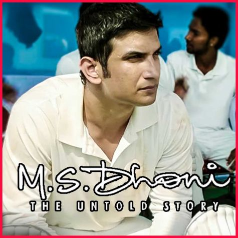 Besabriyaan - M.S. Dhoni - The Untold Story