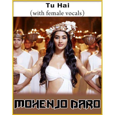 Tu Hai (With Female Vocals) - Mohenjo Daro