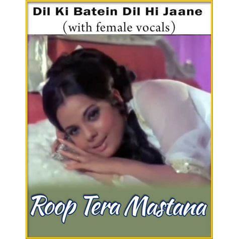 Dil Ki Batein Dil Hi Jaane (With Female Vocals) - Roop Tera Mastana