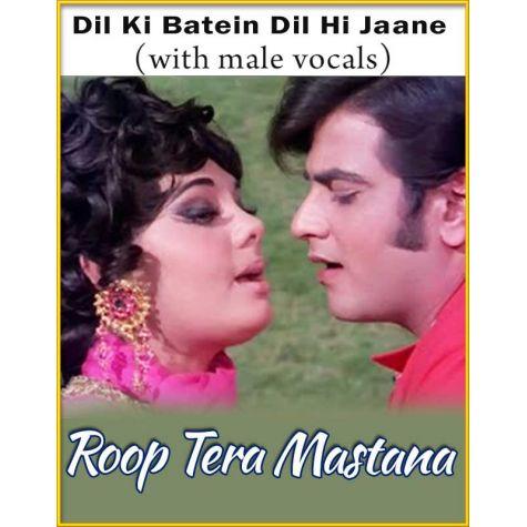 Dil Ki Batein Dil Hi Jaane (With Male Vocals) - Roop Tera Mastana