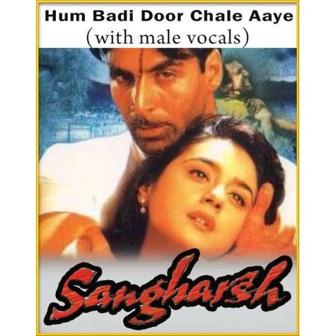 Hum Badi Door Chale Aaye (With Male Vocals) - Sangharsh