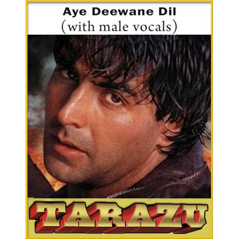 Aye Deewane Dil (With Male Vocals) - Tarazu
