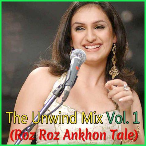 Roz Roz Ankhon Tale (Unwind Mix) - The Unwind Mix Vol. 1