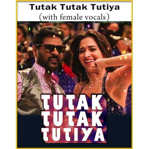 Tutak Tutak Tutiya (With Female Vocals) - Tutak Tutak Tutiya