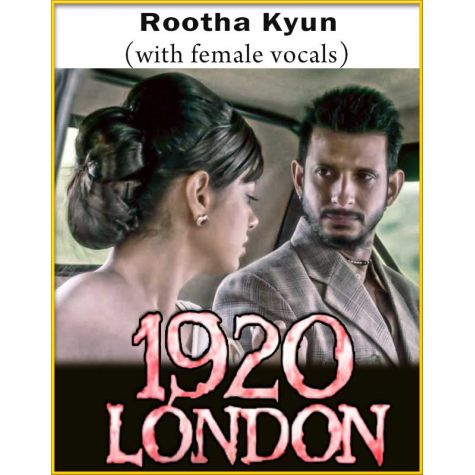 Rootha Kyun (With Female Vocals) - 1920 London