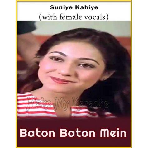 Suniye Kahiye (With Female Vocals) - Baton Baton Mein