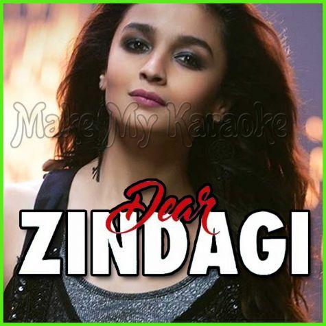 Ae Zindagi Gale Laga Le (Take 1) - Dear Zindagi