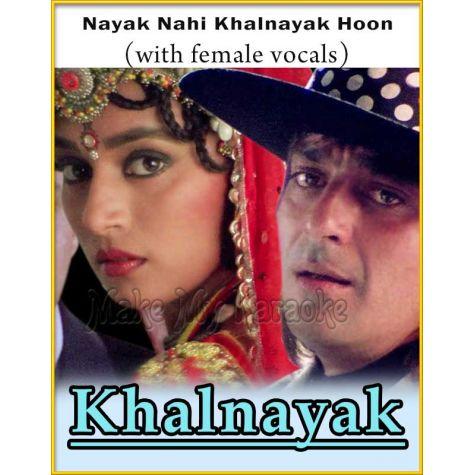 Nayak Nahi Khalnayak Hoon (With Female Vocals) - Khalnayak