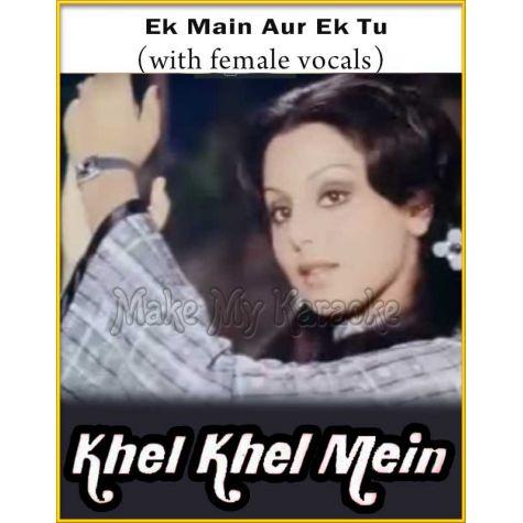 Ek Main Aur Ek Tu (With Female Vocals) - Khel Khel Mein