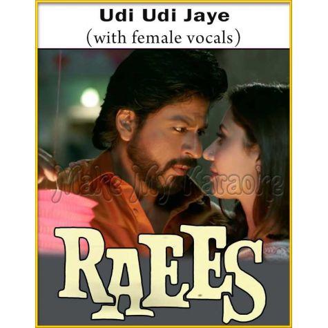 Udi Udi Jaye (With Female Vocals) - Raees
