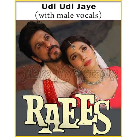Udi Udi Jaye (With Male Vocals) - Raees