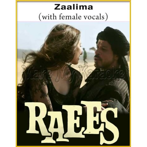 Zaalima (With Female Vocals) - Raees