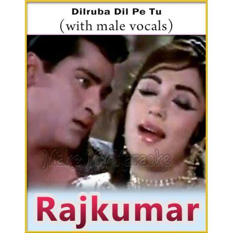 Dilruba Dil Pe Tu (With Male Vocals) - Rajkumar