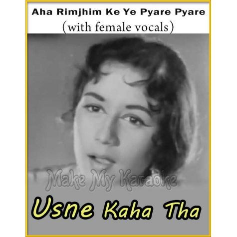 Aha Rimjhim Ke Ye Pyare Pyare (With Female Vocals) - Usne Kaha Tha