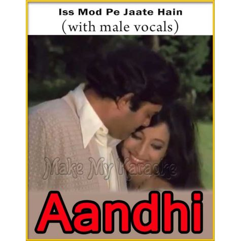 Iss Mod Pe Jaate Hain (With Male Vocals) - Aandhi