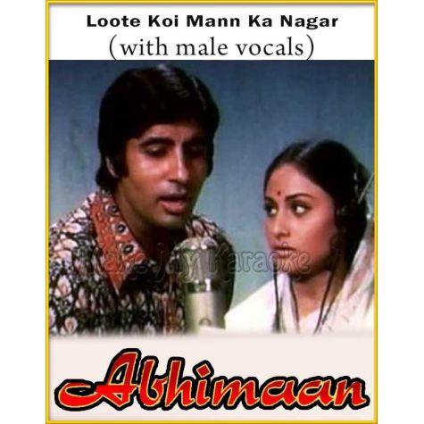 Loote Koi Mann Ka Nagar (With Male Vocals) - Abhimaan