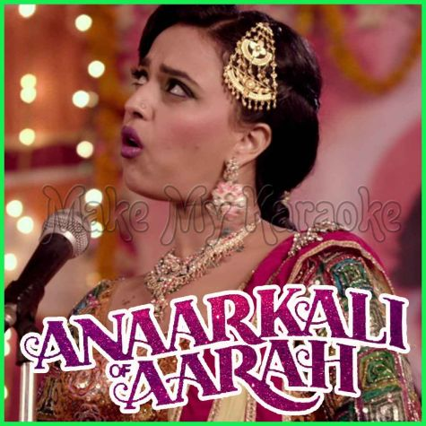 Mora Piya Matlab Ka Yaar - Anaarkali Of Aarah