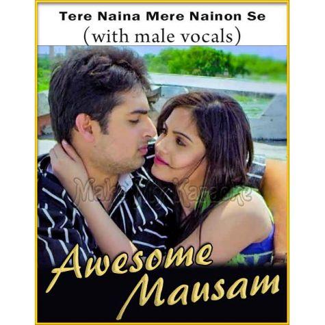 Tere Naina Mere Nainon Se (With Male Vocals)