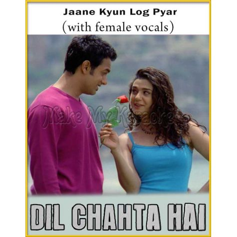 Jaane Kyun Log Pyar (With Female Vocals) - Dil Chahta Hai
