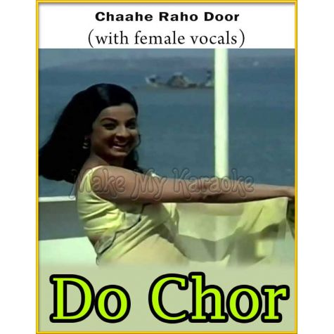 Chaahe Raho Door (With Female Vocals) - Do Chor