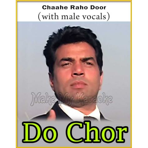 Chaahe Raho Door (With Male Vocals) - Do Chor
