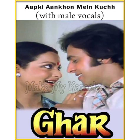 Aapki Aankhon Mein Kuchh (With Male Vocals) - Ghar