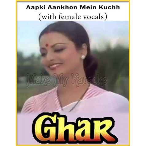 Aapki Aankhon Mein (With Female Vocals) - Ghar